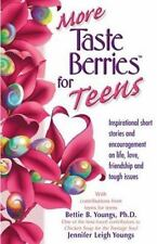 More Taste Berries for Teens: Inspirational Short Stories and Encouragement on L