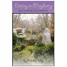 Dating in Mayberry : They're Not All Andy, and I Ain't Thelma Lou by Mondee...