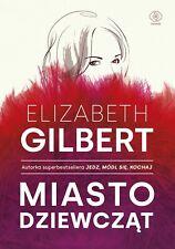 Miasto dziewcząt - Gilbert Elizabeth -  POLISH BOOK - POLSKA KSIĄŻKA