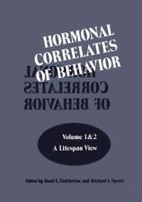 Hormonal Correlates of Behavior : Volume 1: a Lifespan View / Volume 2: an...