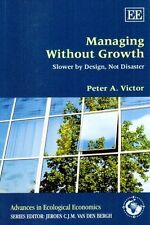 Managing Without Growth: Slower by Design, Not Disaster (Advances in Ecological