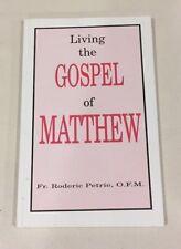 Living The Gospel of Matthew Fr. Roderic Petrie, O.F.M.