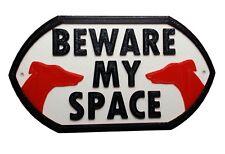 Greyhound Dog Beware My Space - House Garden Sign Plaque - White / Black / Red