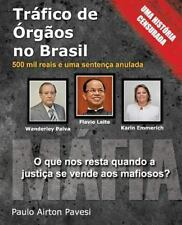 Trafico de Orgaos No Brasil: Trafico de Orgaos No Brasil : 500 Mil Reais e...