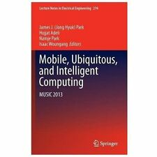 Lecture Notes in Electrical Engineering: Mobile, Ubiquitous, and Intelligent...