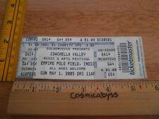 Coachella 2005 Indio ORIGINAL concert ticket Coldplay Weezer NIN Snow Patrol