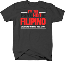 Psychotic Filipino Everyone Warned You About Latin Heritage Pride T Shirt
