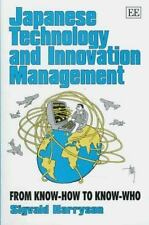 Japanese Technology and Innovation Management: From Know-How to Know-Who (Elgar