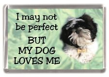 "Shih Tzu Dog Fridge Magnet No.2.  ""I may not be perfect BUT......"" by Starprint"