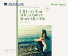 I'll Love You When You're More Like Me by M. E. Kerr (2014, MP3 CD, Unabridged)