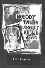 Nobody Talks about Kellie Jean by Tom Layton (2016, Paperback)