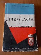 Besozzi / Martini LA JUGOSLAVIA E LA PACE EUROPEA 1° ed. Unitas 1930