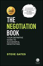 The Negotiation Book: Your Definitive Guide to Successful Negotiating-Steve Gate