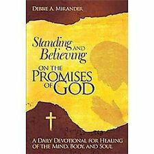 Standing and Believing on the Promises of God: A Daily Devotional for Healing of