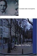 Cara Black~MURDER IN CLICHY~SIGNED 1ST/DJ~NICE COPY