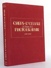 Chefs-d'œuvre de l'histoire de la photographie 1840-1940 BERNARD Préf M TOURNIER