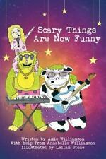 Scary Things Are Now Funny by Amie Williamson (2014, Paperback)