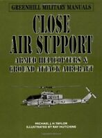 Close Air Support: Armed Helicopters and Gro... by Taylor, Michael J.H. Hardback