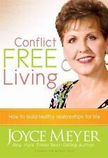 Joyce Meyer Conflict Free Living: How to Build Healthy Relationships For Life