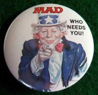 "MAD MAGAZINE ""WHO NEEDS YOU!"" Promo Pinback Button 1987"