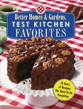 Test Kitchen Favorites: 75 Years of Recipes Too Good To Be Forgotten (Better Hom