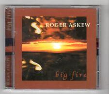 (HZ971) Roger Askew, Big Fire - 2005 CD