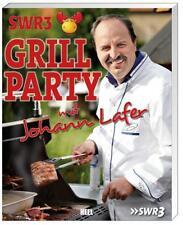SWR3-Grillparty mit Johann Lafer von Johann Lafer (2012, Gebundene Ausgabe)