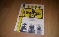Die Straßenbahnen Berlins Geschichte der BVG und ihrer Straßenbahnen Zustand