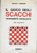 IL GIOCO DEGLI SCACCHI INTERAMENTE VISUALIZZATO OSCAR F.GHEDINA HOEPLI (LA722)