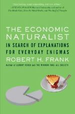 The Economic Naturalist : In Search of Explanations for Everyday Enigmas by...