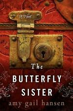 The Butterfly Sister: A Novel (P.S.), Hansen, Amy Gail, Good Condition, Book