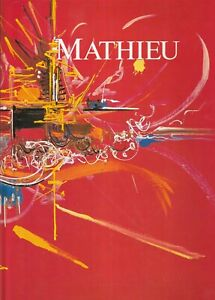 Georges MATHIEU Oeuvres 1944-1968 Abstraction Lyrique Tachisme F. Mathey
