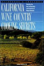 California Wine Country Cooking Secrets: Great Recipes for Fabulous Farmhouse Fo
