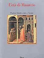L'età di Masaccio. Il primo Quattrocento a Firenze - [Electa]
