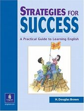 Strategies for Success : A Practical Guide to Learning English by H. Douglas...