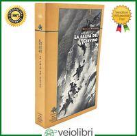 Libro LA SALITA DEL CERVINO Edward Whymper alpinismo Montagna arrampicata alpi