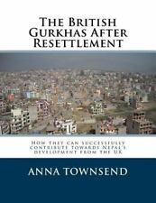 The British Gurkhas after Resettlement : How They Can Successfully Contribute...