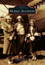Mobile Aviation (images Of Aviation): By Billy J. Singleton