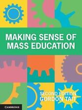 MAKING SENSE OF MASS EDUCATION - TAIT, GORDON - NEW BOOK