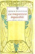 N72 La trasparenza impossibile Arthur Schnitzler  Passigli ed.