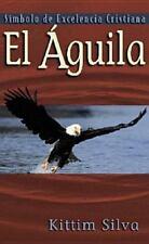 El Aguila: Simbolo de Excelencia (Paperback or Softback)