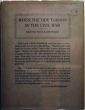 WHEN THE TIDE TURNED IN THE CIVIL WAR - Martha Nicholson Mackay  1929 (in dj)