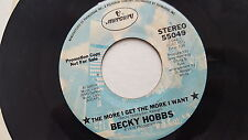 """BECKY HOBBS - The More I Get the More I Want RARE 1978 PROMO Country 7"""""""