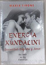 Energía Kundalini Sexualidad Sagrada Y Amor By Maria Tirone Sexo Pareja B.New FS