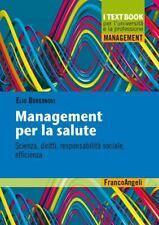 MANAGEMENT PER LA SALUTE  - BORGONOVI ELIO - Franco Angeli