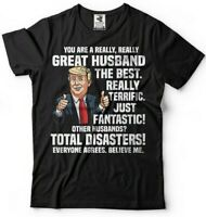 Funny T shirt Birthday Gift for Husband Anniversary Gift For Husband Trump Shirt