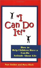 I Can Do It! How to Help Children Have a Can-Do At