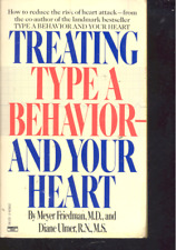 Treating Type A Behavior & Your Heart by Meyer Friedman (1985,Paperback)