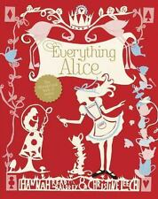 Everything Alice: The Wonderland Book of Makes and Bakes by Read-Baldry, Hannah