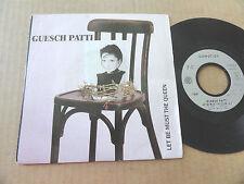 """DISQUE 45T DE GUESCH PATTI  """" LET BE MUST THE QUEEN """""""